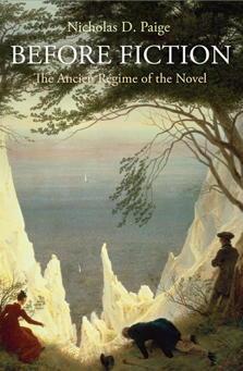 N. D. Paige, Before Fiction. The Ancien Régime of the Novel.