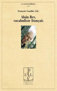 F. Gaudin (dir.), Alain Rey, vocabuliste français