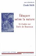 C. Habib (dir.), Éduquer selon la nature. Seize études sur Émile de Rousseau