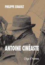 Ph. Esnault, Antoine cinéaste