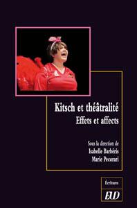 I. Barbéris & M.Pecorari dir.), Kitsch et théâtralité. Effets et affects