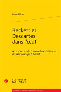 Edward Bizub, Beckett et Descartes dans l'oeuf, Aux sources de l'oeuvre beckettienne : de Whoroscope à Godot