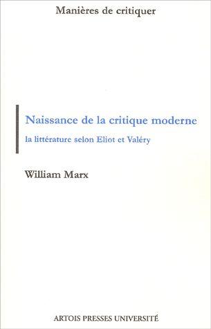 W. Marx, Naissance de la critique moderne. Eliot et Valéry