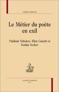 L.Savova,  Le Métier du poète en exil. Vladimir Nabokov, Elias Canetti et Yordan Yovkov