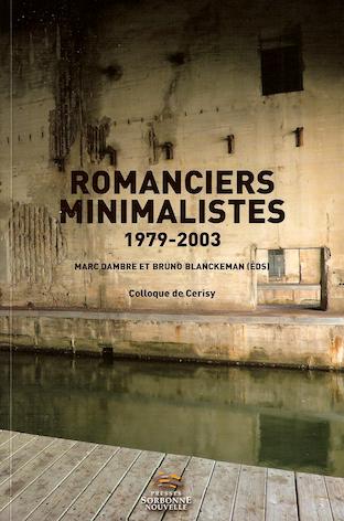 M. Dambre & Br. Blanckeman (dir.), Romanciers minimalistes (1979-2003)