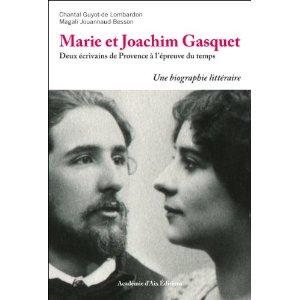 Ch. Guyot-de Lombardon & M. Jouannaud-Besson, Marie et Joachim Gasquet. Deux écrivains de Provence à l'épreuve du temps