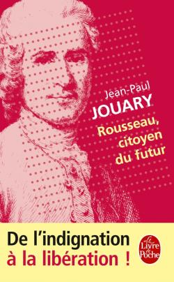 J.-P. Jouary, Rousseau, citoyen du futur