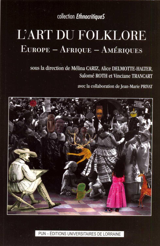 Arts et Folklores en Europe, en Amérique et en Afrique: regards croisés