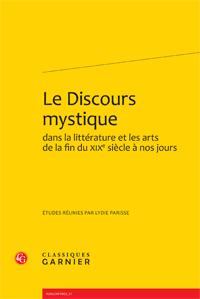 L. Parisse (dir.), Le Discours mystique dans la littérature et les arts de la fin du XIXe siècle à nos jours