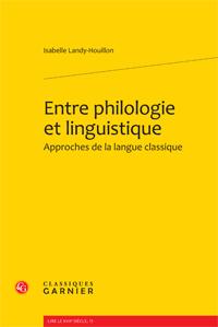 I. Landy-Houillon, Entre philologie et linguistique, approches de la langue classique