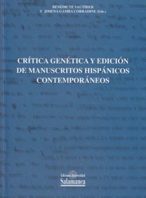 B. Vauthier & J. Gamba Corradine (dir.), Crítica genética y edición de manuscritos contemporáneos. Aportaciones a una