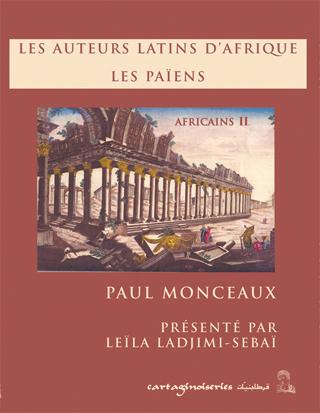 P. Monceaux, Africains II. Les auteurs latins d'Afrique. Les païens (1894)