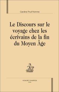 C. Prud'Homme, Le Discours sur le voyage chez les écrivains de la fin du Moyen Âge