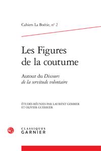 L. Gerbier et O. Guerrier (dir.), Les Figures de la coutume. Autour du Discours de la servitude volontaire