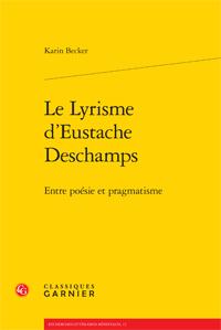 K. Becker, Le Lyrisme d'Eustache Deschamps. Entre poésie et pragmatisme