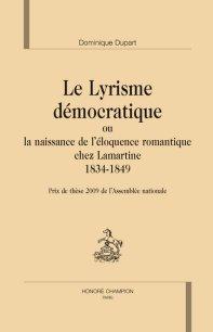 D. Dupart, Le Lyrisme démocratique ou la naissance de l'éloquence romantique chez Lamartine 1834-1849