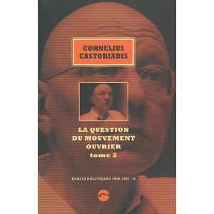 C. Castoriadis, Ecrits politiques, 1945-1997