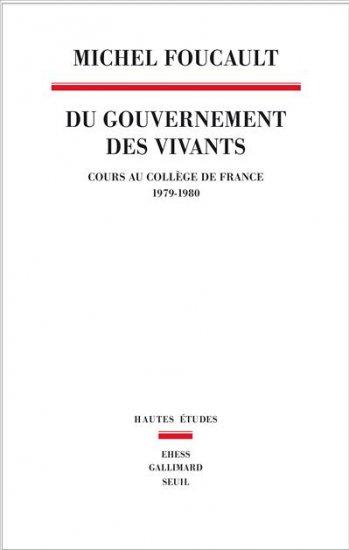 M. Foucault, Du Gouvernement des vivants
