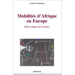 C. Mazauric, Mobilités d'Afrique en Europe. Récits et figures de l'aventure