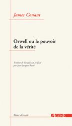 J. Conant, Orwell ou le pouvoir de la vérité