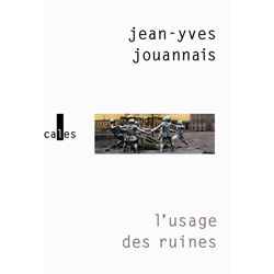 J.-Y. Jouannais, L'Usage des ruines