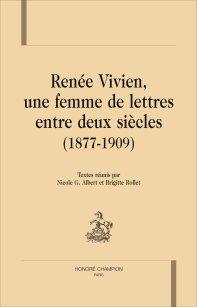 N. G. Albert et Br. Rollet (dir.) Renée Vivien, une femme de lettres entre deux siècles (1877-1909)