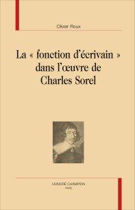 O. Roux, La « fonction d'écrivain » dans l'oeuvre de Charles Sorel