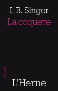 I. B. Singer, La Coquette