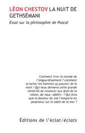 L. Chestov, La Nuit de Gethséman. Essai sur la philosophie de Pascal