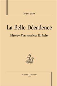 R. Bauer, La Belle Décadence. Histoire d'un paradoxe littéraire