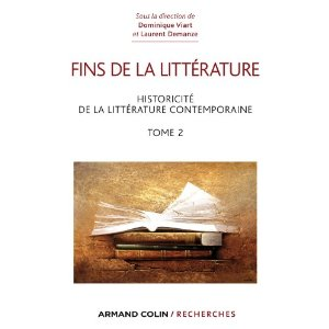 D. Viart & L. Demanze (dir.), Fins de la littérature - Historicité de la littérature contemporaine - Tome 2