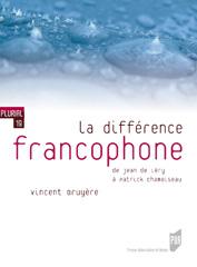 V. Bruyère, La Différence francophone. De Jean de Léry à Patrick Chamoiseau