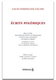 Louis-Ferdinand Céline, Ecrits polémiques (éd.)