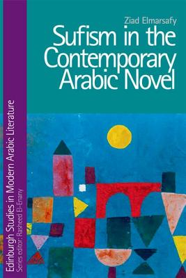 Z. Elmarsafy, Sufism in the Contemporary Arabic Novel