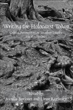 A. Barjonet & L. Razinsky (dir.), Writing the Holocaust Today. Critical Perspectives on Jonathan Littell's The Kindly Ones