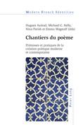 H. Azérad et al. (dir.),  Chantiers du poème. Prémisses et pratiques de la création poétique moderne et contemporaine