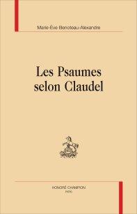 M.-È. Benoteau-Alexandre, Les Psaumes selon Claudel