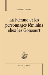 D. De Falco, La Femme et les personnages féminins chez les Goncourt