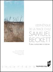 D. Lemonnier-Texier, G. Chevallier & Br. Prost (dir.), L'Esthétique de la trace chez Samuel Beckett. Écriture, représentation et mémoire