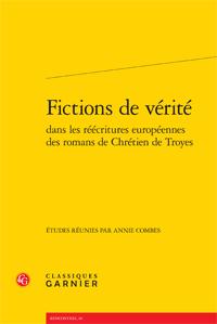 A. Combes (dir.), Fictions de vérité dans les réécritures européennes des romans de Chrétien de Troyes