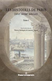 L. Turcot & Th. Belleguic (dir.), Les Histoires de Paris (XVIe-XVIIIe siècle)