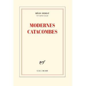 R. Debray, Modernes Catacombes