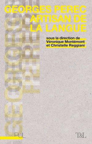 V. Montémont & Chr. Reggiani (dir.), Georges Perec artisan de la langue