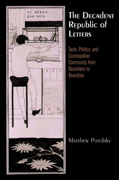 M. Potolsky, The Decadent Republic of Letters