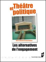 I. Galleron (dir.), Théâtre et politique  - Les Alternatives de l'engagement