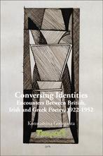 K. Georganta, Conversing Identities. Encounters Between British, Irish and Greek Poetry, 1922-1952