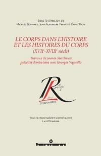 M. Bouffard et alii (dir.), Le Corps dans l'histoire et les histoires du corps (XVIIe-XVIIIe siècles)