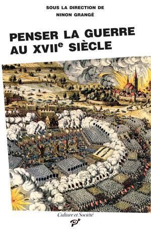 N. Grangé (dir.), Penser la guerre au XVIIe siècle