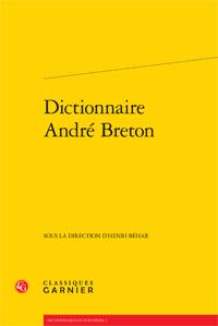 H. Béhar (dir.), Dictionnaire André Breton