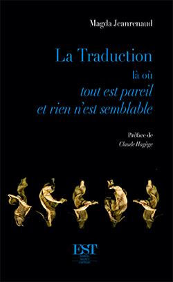 M. Jeanrenaud, La Traduction là où tout est pareil et rien n'est semblable